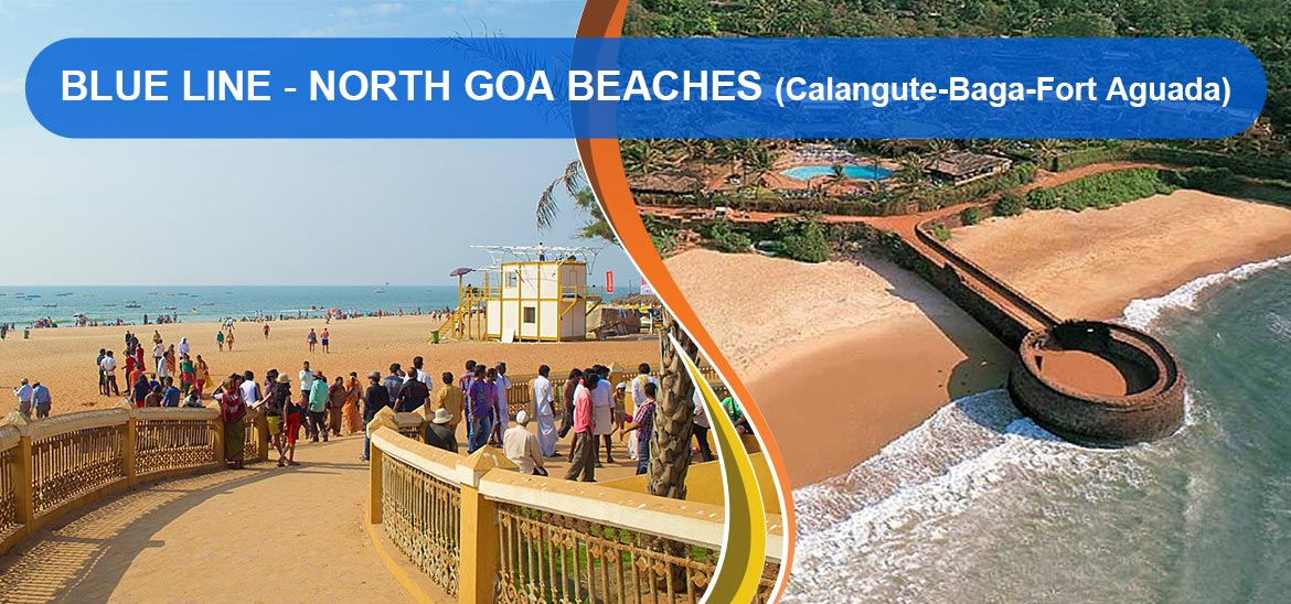 Blue Line North Goa Beaches Calangute Baga Fort Aguada